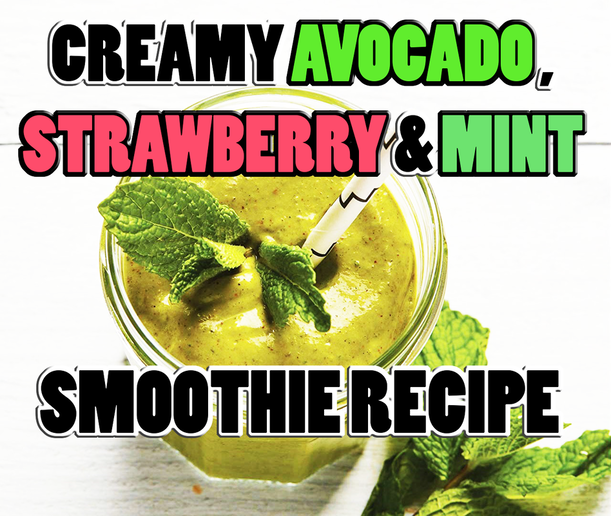 Creamy Avocado, Strawberry and Mint Smoothie Recipe